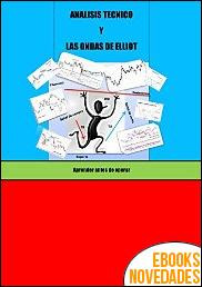 Análisis Técnico y las Ondas de Elliot de Oliver Nuñez Velasco
