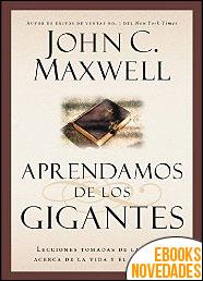 Aprendamos de los gigantes de John C. Maxwell
