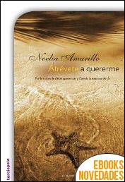 Atrévete a quererme de Noelia Amarillo