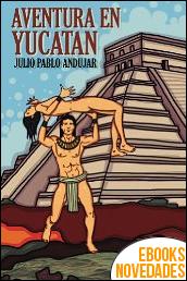Aventura en Yucatán de Julio Andujar