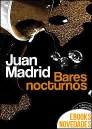 Bares nocturnos de Juan Madrid
