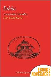 Biblos Arquitectura simbólica de Diego Alonso