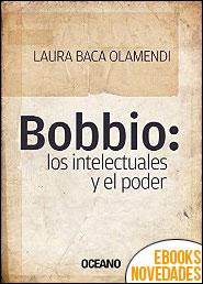 Bobbio. Los intelectuales y el poder de Laura Baca