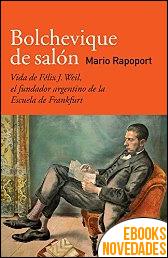 Bolchevique de salón de Mario Rapoport