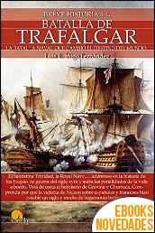 Breve historia de la Batalla de Trafalgar de Luis E. Íñigo Fernández