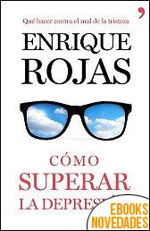 Cómo superar la depresión de Enrique Rojas