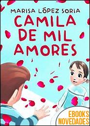 Camila de mil amores de Marisa López Soria