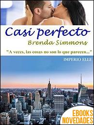 Casi perfecto (Imperio Elle nº 2) de Brenda Simmons