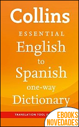 Collins English to Spanish Essential de Collins Dictionaries