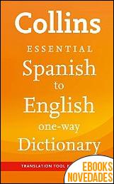 Collins Spanish to English Essential de Collins Dictionaries
