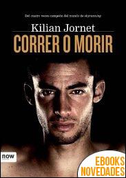 Correr o morir de Kilian Jornet