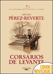 Corsarios de Levante de Arturo Pérez-Reverte