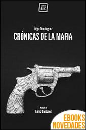 Crónicas de la Mafia de Íñigo Domínguez