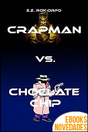 Crapman vs Choclate Chip de Z.Z. Rox Orpo