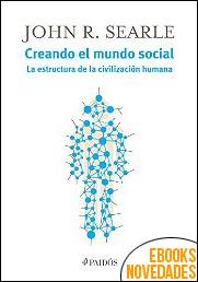 Creando el mundo social de John R. Searle