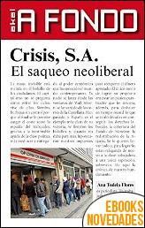 Crisis S.A.. El saqueo neoliberal de Ana Tudela Flores