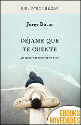 Déjame que te cuente de Jorge Bucay