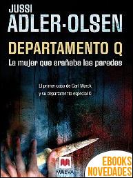 Departamento Q. La mujer que arañaba las paredes de Jussi Adler-Olsen