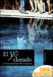 El Yo clonado de Francisco Mora