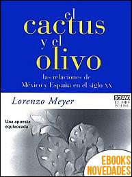 El cactus y el olivo de Lorenzo Meyer