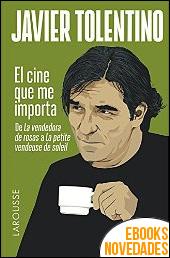 El cine que me importa de Javier Tolentino