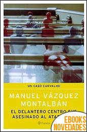 El delantero centro fue asesinado al atardecer de Manuel Vázquez Montalbán