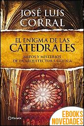 El enigma de las catedrales de José Luis Corral