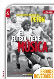 El fútbol tiene música de José Antonio Martín Petón