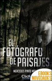 El fotógrafo de paisajes de Mercedes Pinto Maldonado