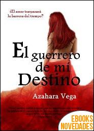 El guerrero de mi destino de Azahara Vega