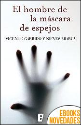 El hombre de la máscara de espejos de Vicente Garrido y Nieves Abarca