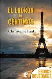 El ladrón de céntimos de Christophe Paul