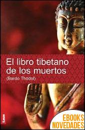 El libro tibetano de los muertos de Anónimo