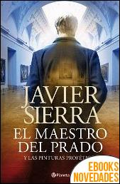 El maestro del Prado de Javier Sierra
