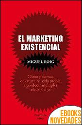 El marketing existencial de Miguel Roig