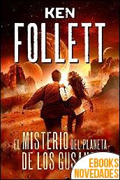 El misterio del planeta de los gusanos de Ken Follett
