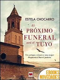El próximo funeral será el tuyo de Estela Chocarro