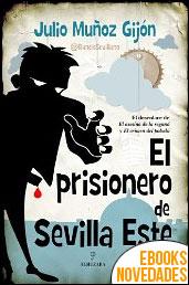 El prisionero de Sevilla Este de Julio Muñoz Gijón