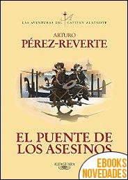 El puente de los Asesinos de Arturo Pérez-Reverte