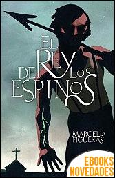 El rey de los espinos de Marcelo Figueras