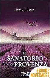 El sanatorio de la Provenza de Rosa Blasco