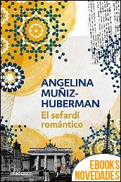 El sefardí romántico de Angelina Muñiz-Huberman