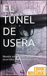 El túnel de Usera de Javier Antón Nárdiz