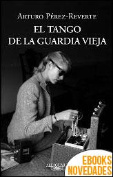 El tango de la Guardia Vieja de Arturo Pérez-Reverte