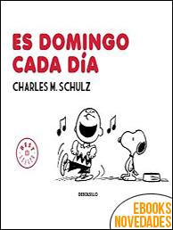 Es domingo cada día de Charles M. Schulz