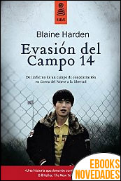 Evasión del campo 14 de Blaine Harden