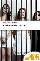 Femfatales de Josefina Estrada