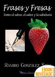 Frases y Fresas de Ramiro González Sosa