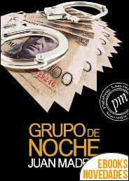 Grupo de noche de Juan Madrid