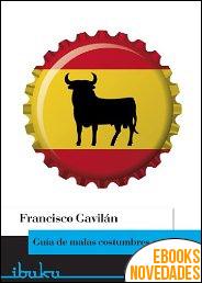 Guía de malas costumbres españolas de Francisco Gavilán